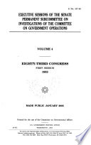 Executive Sessions of the Senate Permanent Subcommittee on Investigations of the Committee on Government Operations  Eighty third Congress  first session  1953