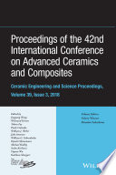 Proceedings of the 42nd International Conference on Advanced Ceramics and Composites, Ceramic Engineering and Science Proceedings