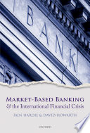 Market Based Banking and the International Financial Crisis