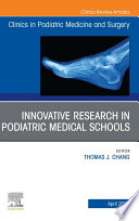Top Research in Podiatry Education  An Issue of Clinics in Podiatric Medicine and Surgery  E Book