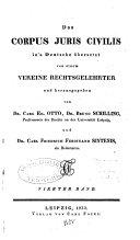 Das Corpus juris civilis in's Deutsche übersetzt von einem Vereine Rechtsgelehrter und hrsg