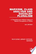 Marxism  Class Analysis and Socialist Pluralism  RLE Marxism