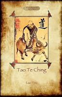 Tao Te Ching  DAO de Jing   Lao Tzu s Book of the Way  Aziloth Books