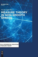 Measure Theory in Non-Smooth Spaces