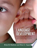 """Language Development: Foundations, Processes, and Clinical Applications"" by Brian Shulman, Nina Capone"