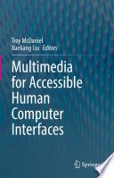 Multimedia For Accessible Human Computer Interfaces