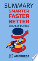 Summary of    Smarter  Faster  Better    by Charles Duhigg