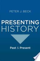 Presenting History