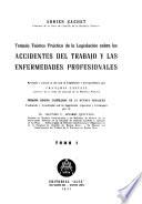 Tratado teórico práctico de la legislación sobre los accidentes del trabajo y las enfermedades profesionales