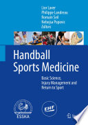 """Handball Sports Medicine: Basic Science, Injury Management and Return to Sport"" by Lior Laver, Philippe Landreau, Romain Seil, Nebojsa Popovic"
