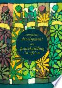 Women Development And Peacebuilding In Africa