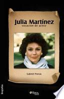 Julia Martinez, Vocacion de Actriz