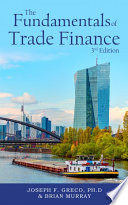 The Fundamentals of Trade Finance, 3rd Edition