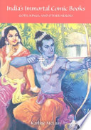 """""""India's Immortal Comic Books: Gods, Kings, and Other Heroes"""" by Karline McLain"""