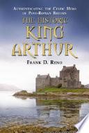 The Historic King Arthur