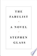 """The Fabulist"" by Stephen Glass"