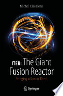 ITER: The Giant Fusion Reactor