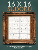 16 X 16 Sudoku Puzzle Book 1   Normal And Hard