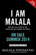 I Am Malala How One Girl Stood Up for Education and Changed the World: Young Reader's Edition.