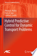 Hybrid Predictive Control for Dynamic Transport Problems Book