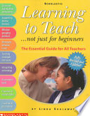 """""""Learning to Teach: Not Just for Beginners: the Essential Guide for All Teachers"""" by Linda Shalaway, Linda Beech"""