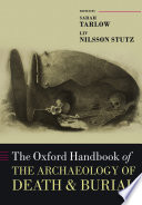 The Oxford Handbook Of The Archaeology Of Death And Burial Book