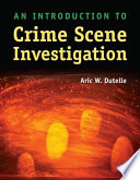 An Introduction To Crime Scene Investigation