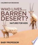 Who Lives In The Barren Desert? Nature for Kids   Children's Nature Books