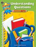 Understanding Questions, Grades 1 & 2