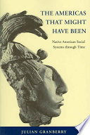 The Americas That Might Have Been Native American Social Systems Through Time [Pdf/ePub] eBook