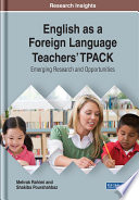 English as a Foreign Language Teachers  TPACK  Emerging Research and Opportunities