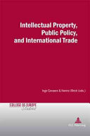 Intellectual Property, Public Policy and International Trade