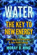 WATER: THE KEY TO NEW ENERGY Pdf/ePub eBook
