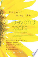 Beyond Tears  : Living After Losing a Child