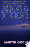 Ghosts of the Air  : True Stories of Aerial Hauntings