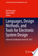 Languages, Design Methods, and Tools for Electronic System Design Selected Contributions from FDL 2015