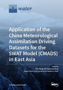 Application of the China Meteorological Assimilation Driving Datasets for the SWAT Model  CMADS  in East Asia