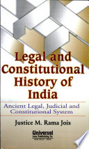 Legal and Constitutional History of India  Ancient  Judicial and Constitutional System
