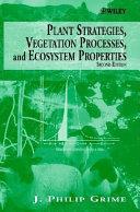 Plant Strategies  Vegetation Processes  and Ecosystem Properties Book