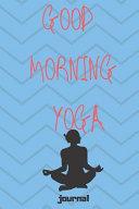 Good Morning Yoga Journal Book PDF