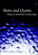Notes and Quotes   Steps to Spiritual Awakening   Volume I
