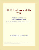Free He Fell in Love with His Wife (Webster's French Thesaurus Edition) Read Online