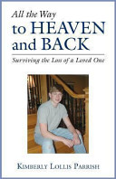 All the Way to Heaven and Back Book