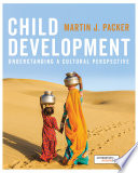 """Child Development: Understanding A Cultural Perspective"" by Martin J. Packer"