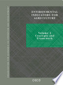 Environmental Indicators for Agriculture Vol  1  Concepts and Framework Vol  2  Issues and Design     The York Workshop