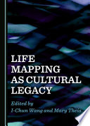 Life Mapping as Cultural Legacy