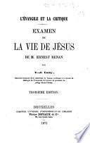 L'Evangile et la critique. Examen de la vie de Jésus de M. Ernest Renan