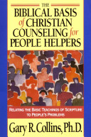 The Biblical Basis of Christian Counseling for People Helpers Book