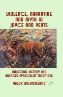 Violence, Narrative and Myth in Joyce and Yeats Pdf/ePub eBook