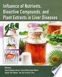 Influence of Nutrients  Bioactive Compounds  and Plant Extracts in Liver Diseases